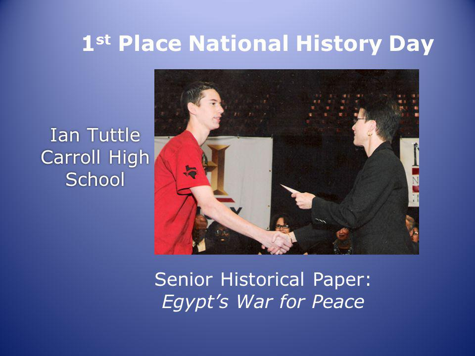Ian Tuttle Carroll High School 1 st Place National History Day Senior Historical Paper: Egypts War for Peace