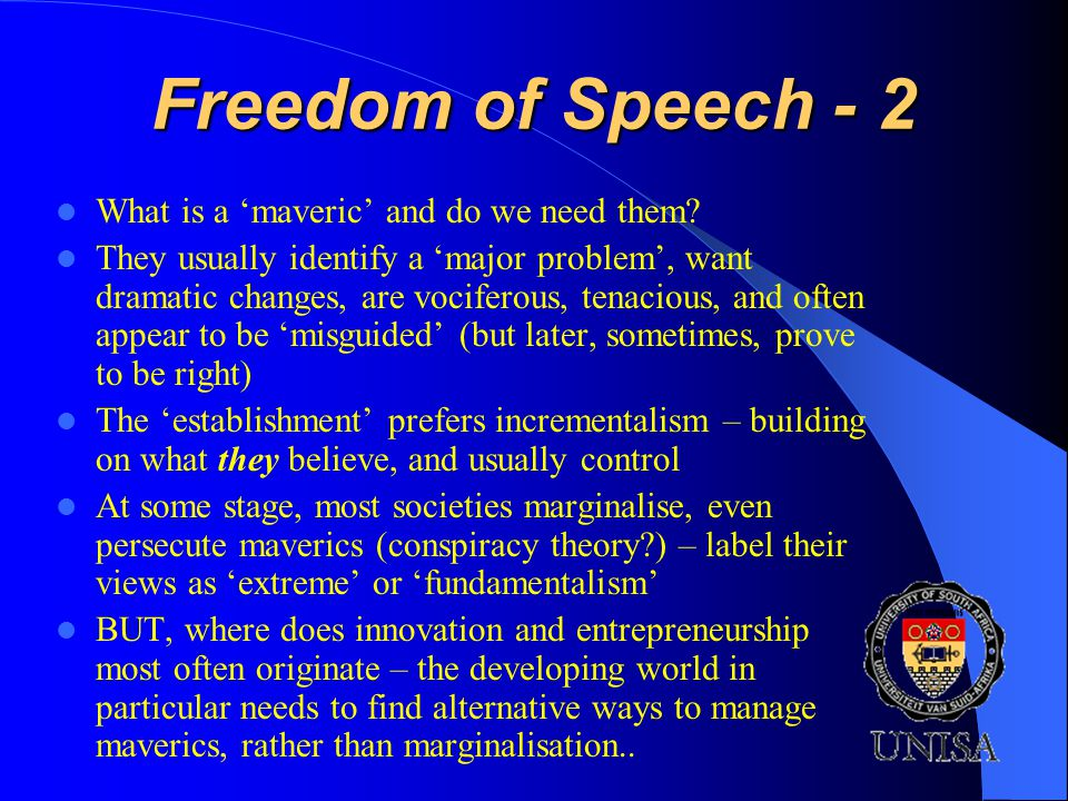 Freedom of Speech - 2 What is a maveric and do we need them.