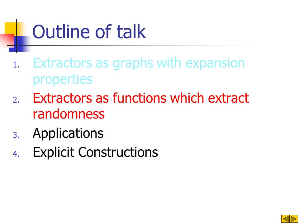 Outline of talk 1. Extractors as graphs with expansion properties 2.
