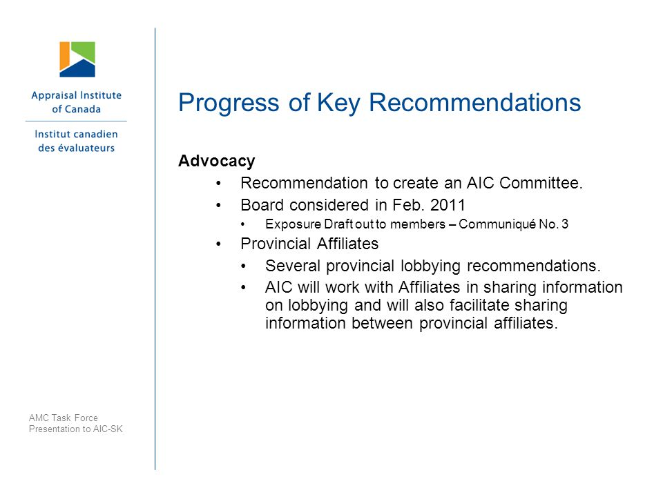 AMC Task Force Presentation to AIC-SK Progress of Key Recommendations Advocacy Recommendation to create an AIC Committee.