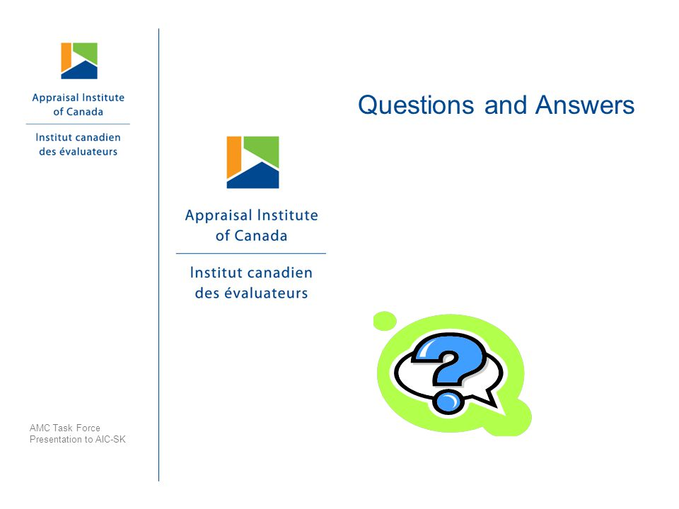 Questions and Answers AMC Task Force Presentation to AIC-SK
