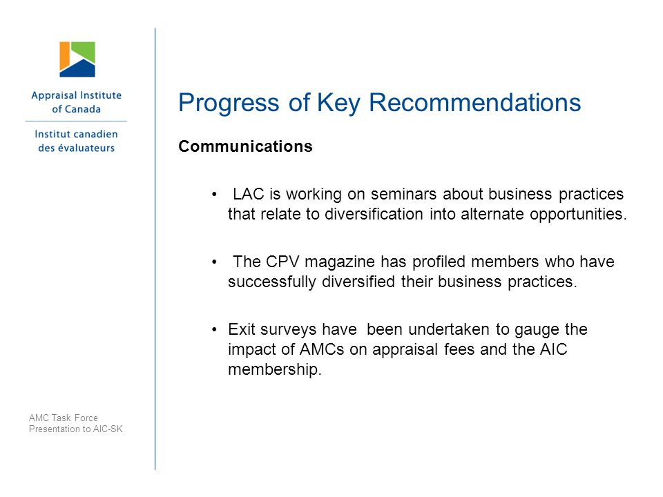 Progress of Key Recommendations Communications LAC is working on seminars about business practices that relate to diversification into alternate opportunities.
