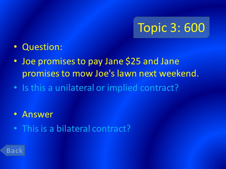 Topic 3: 400 Question: What is a unilateral contract.