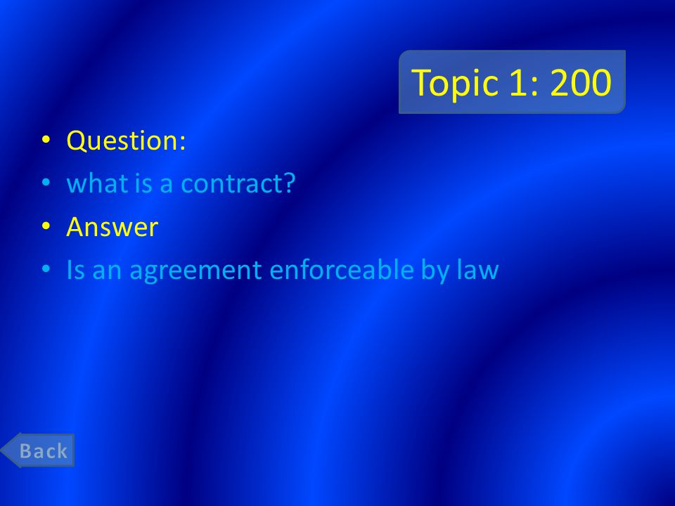 Your Topic ContractsExpressed and implied contracts Bilateral and unilateral contract Random questions on contracts 200 400 600 800 1000 Bonus Question: 5000 pts