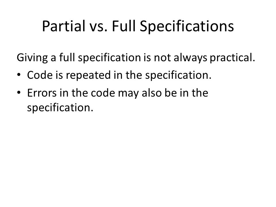 Partial vs. Full Specifications Giving a full specification is not always practical.