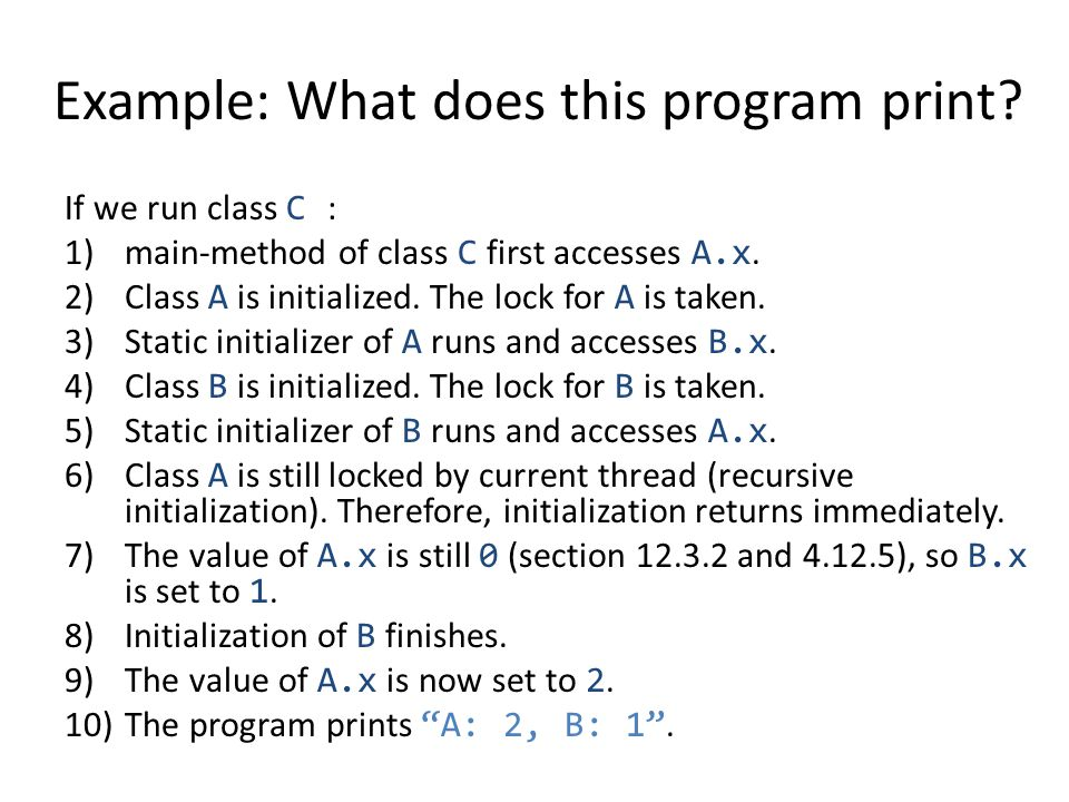 If we run class C : 1)main-method of class C first accesses A.x.