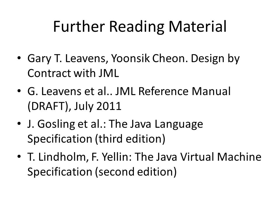 Further Reading Material Gary T. Leavens, Yoonsik Cheon.