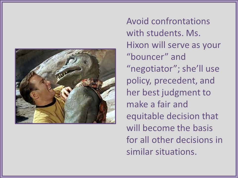 Avoid confrontations with students. Ms.