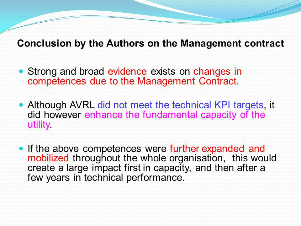 Conclusion by the Authors on the Management contract Strong and broad evidence exists on changes in competences due to the Management Contract.