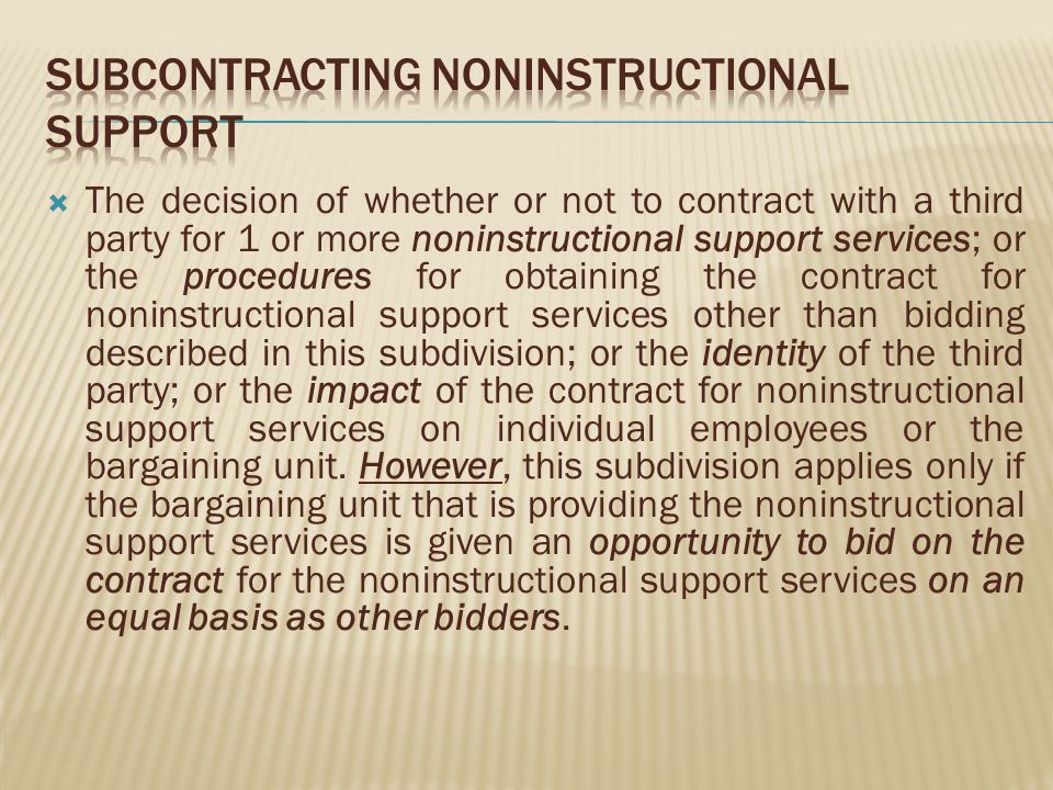 The decision of whether or not to contract with a third party for 1 or more noninstructional support services; or the procedures for obtaining the contract for noninstructional support services other than bidding described in this subdivision; or the identity of the third party; or the impact of the contract for noninstructional support services on individual employees or the bargaining unit.