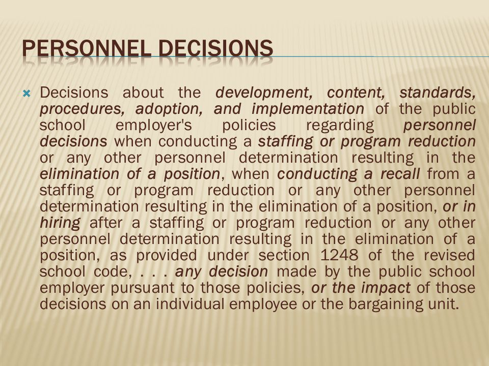 Decisions about the development, content, standards, procedures, adoption, and implementation of the public school employer s policies regarding personnel decisions when conducting a staffing or program reduction or any other personnel determination resulting in the elimination of a position, when conducting a recall from a staffing or program reduction or any other personnel determination resulting in the elimination of a position, or in hiring after a staffing or program reduction or any other personnel determination resulting in the elimination of a position, as provided under section 1248 of the revised school code,...