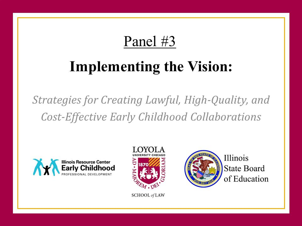 Implementing the Vision: Strategies for Creating Lawful, High-Quality, and Cost-Effective Early Childhood Collaborations Panel #3