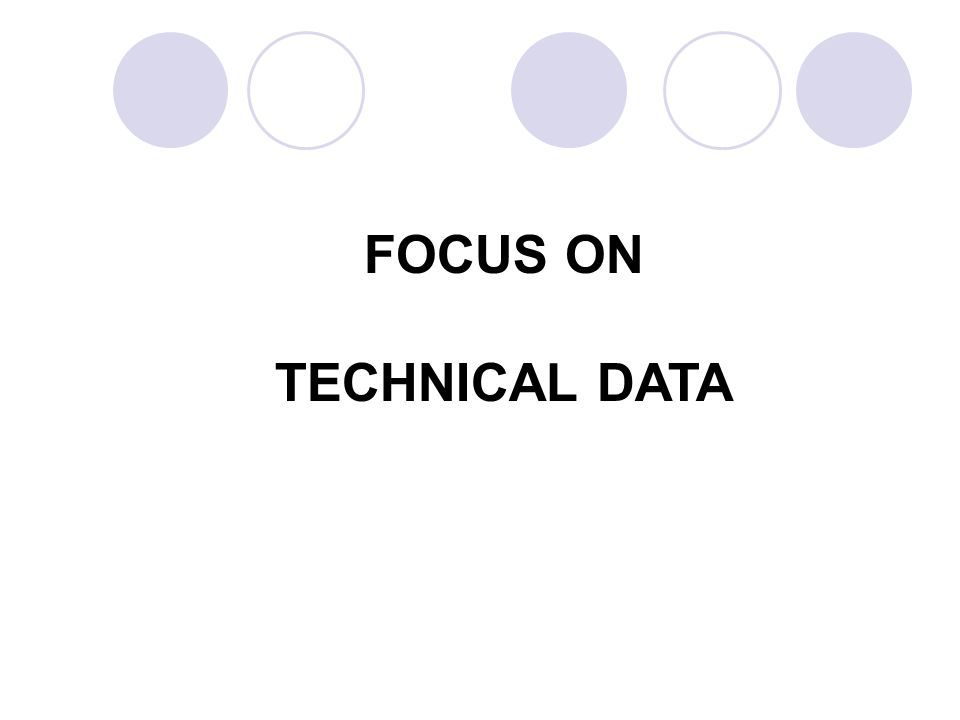 FOCUS ON TECHNICAL DATA