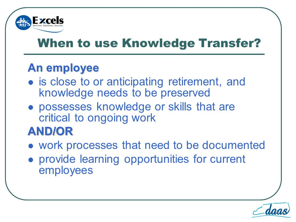 4 When to use Knowledge Transfer.