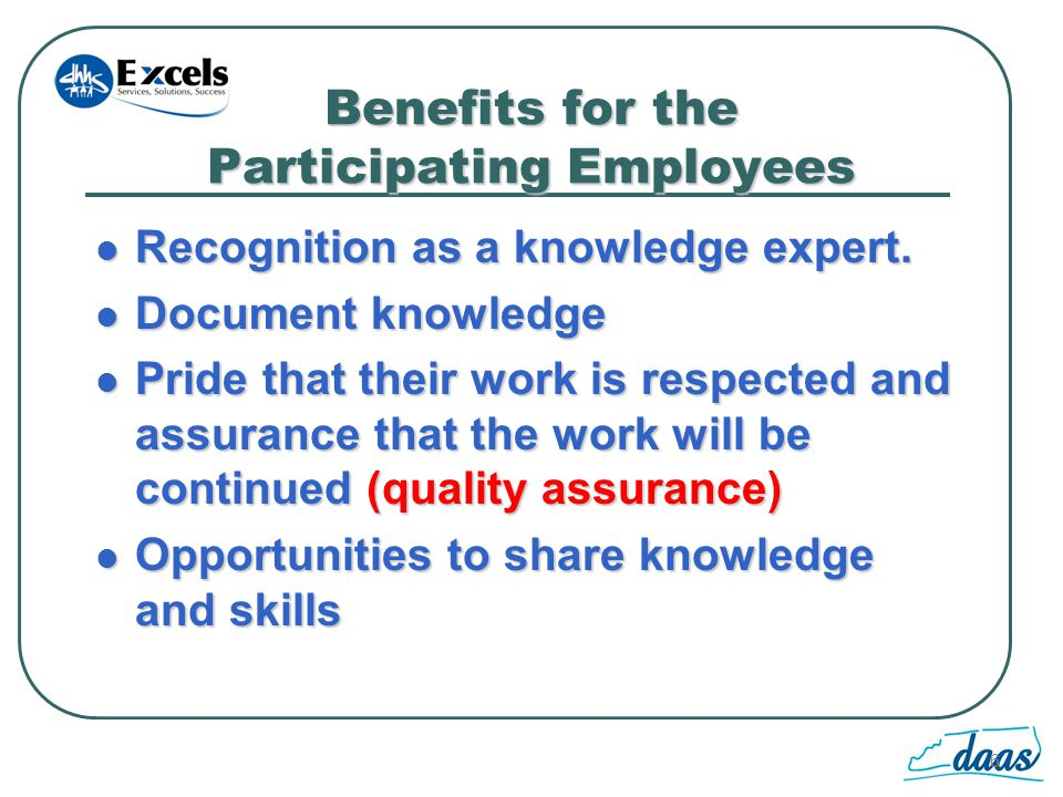 6 Benefits for the Participating Employees Recognition as a knowledge expert.