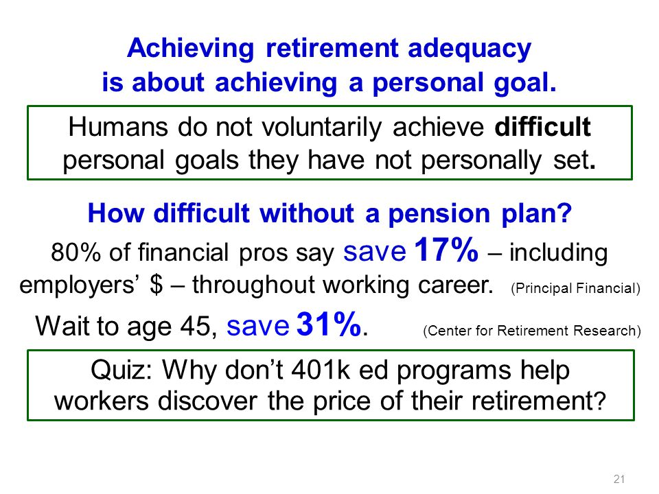 Achieving retirement adequacy is about achieving a personal goal.