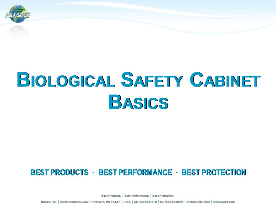 BEST PRODUCTS · BEST PERFORMANCE · BEST PROTECTION B IOLOGICAL S AFETY C ABINET B ASICS