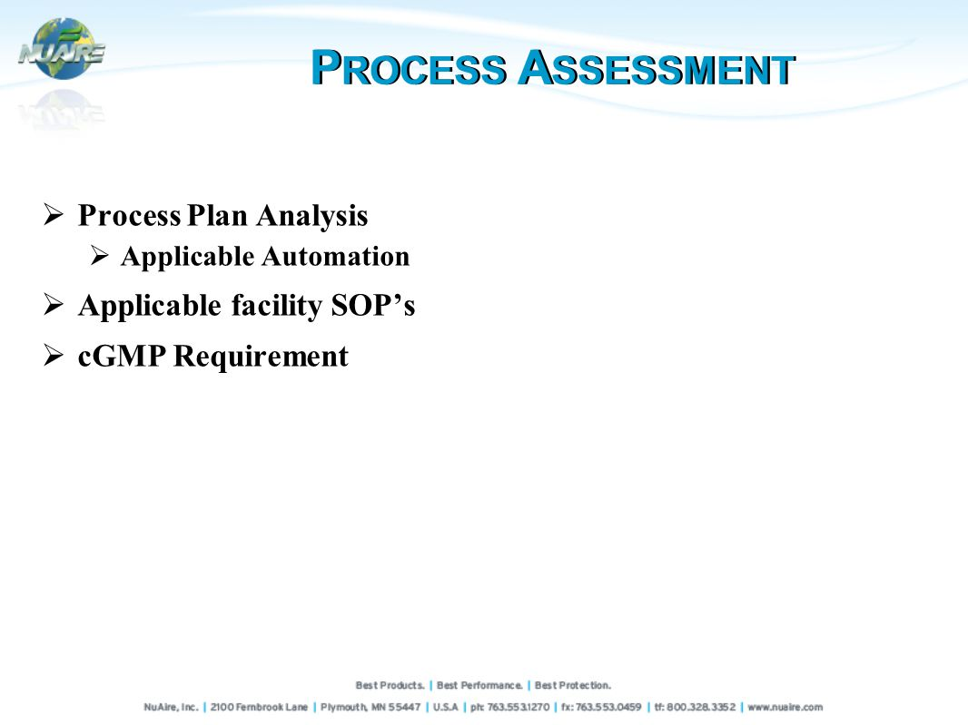 Process Plan Analysis Applicable Automation Applicable facility SOPs cGMP Requirement P ROCESS A SSESSMENT