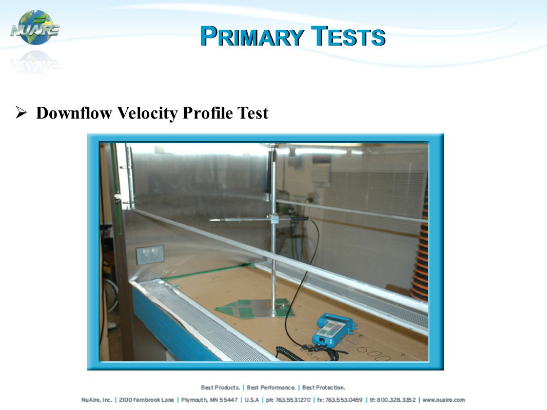 P RIMARY T ESTS Downflow Velocity Profile Test
