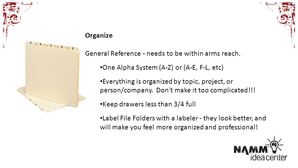Organize General Reference - needs to be within arms reach.