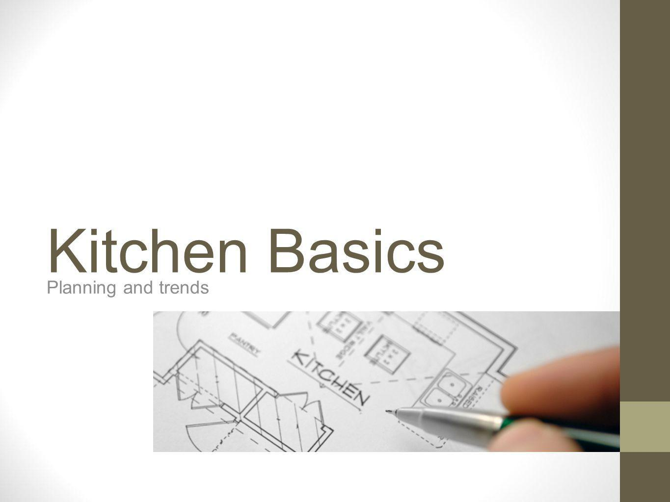 Kitchen Basics Planning and trends