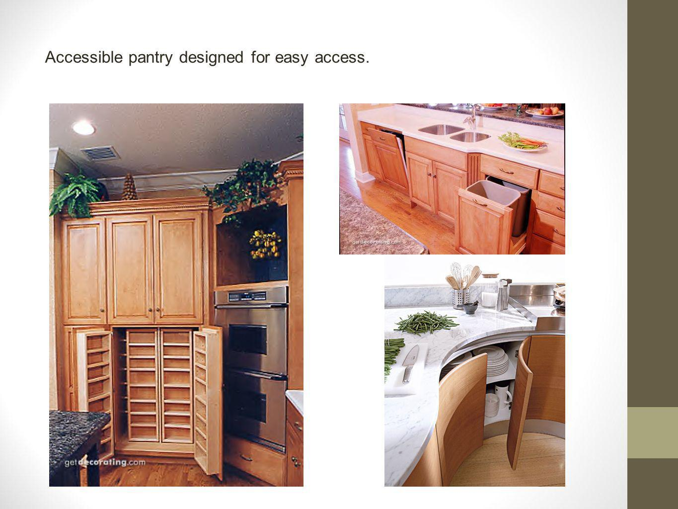Accessible pantry designed for easy access.