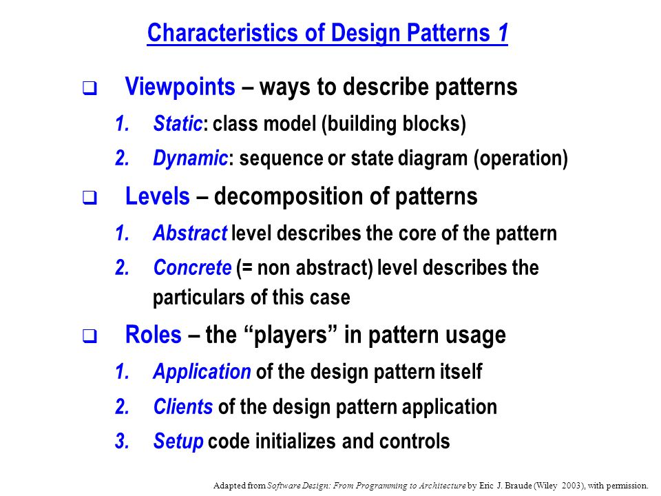 Characteristics of Design Patterns 1 Viewpoints – ways to describe patterns 1.