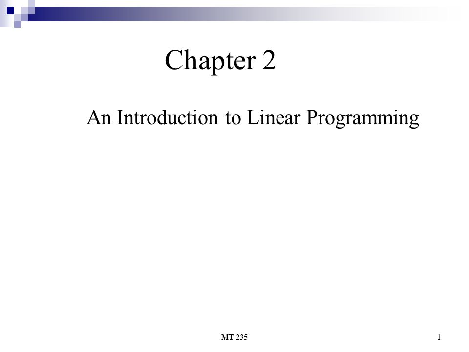 MT 2351 Chapter 2 An Introduction to Linear Programming