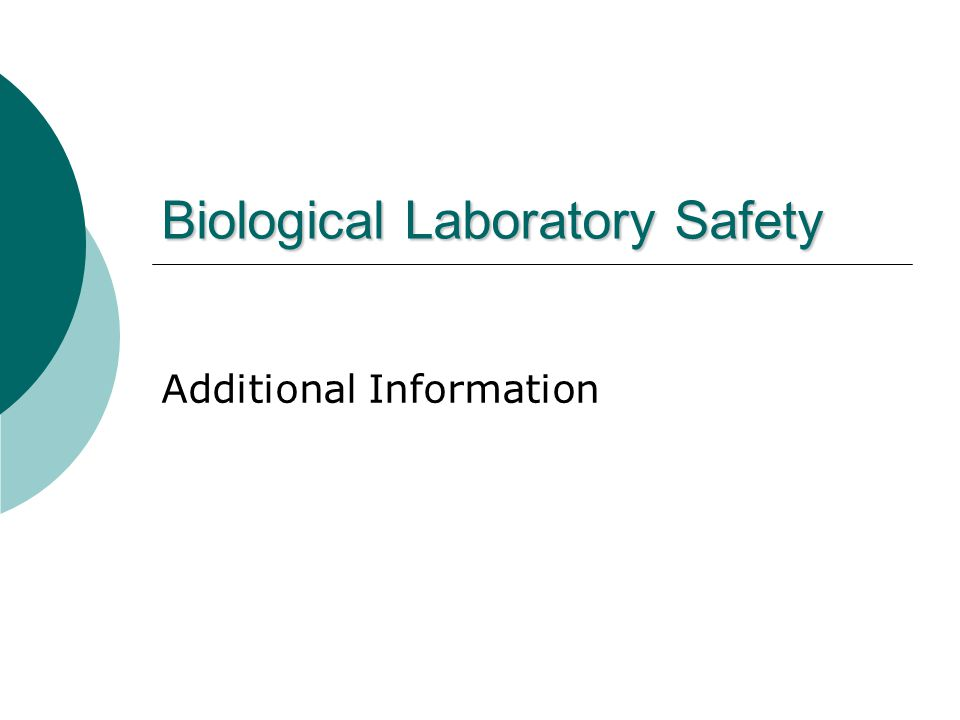 Biological Laboratory Safety Additional Information