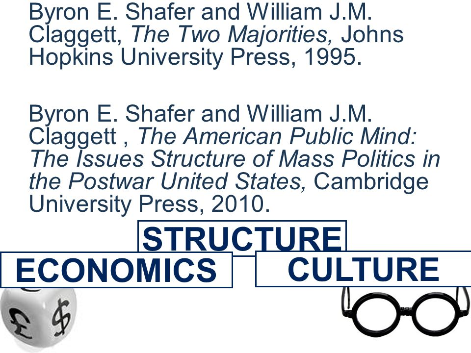 Byron E. Shafer and William J.M.