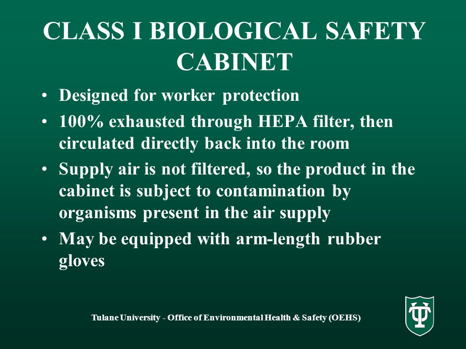Tulane University - Office of Environmental Health & Safety (OEHS) HEPA FILTERS HEPA stands for high efficiency particulate air filter A HEPA filter filters out particles – not fumes and vapors HEPA filters are used in biological safety cabinets