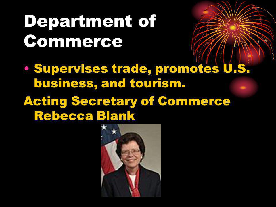 Department of Commerce Supervises trade, promotes U.S.