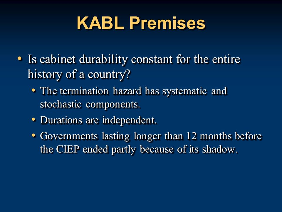 KABL Premises Is cabinet durability constant for the entire history of a country.