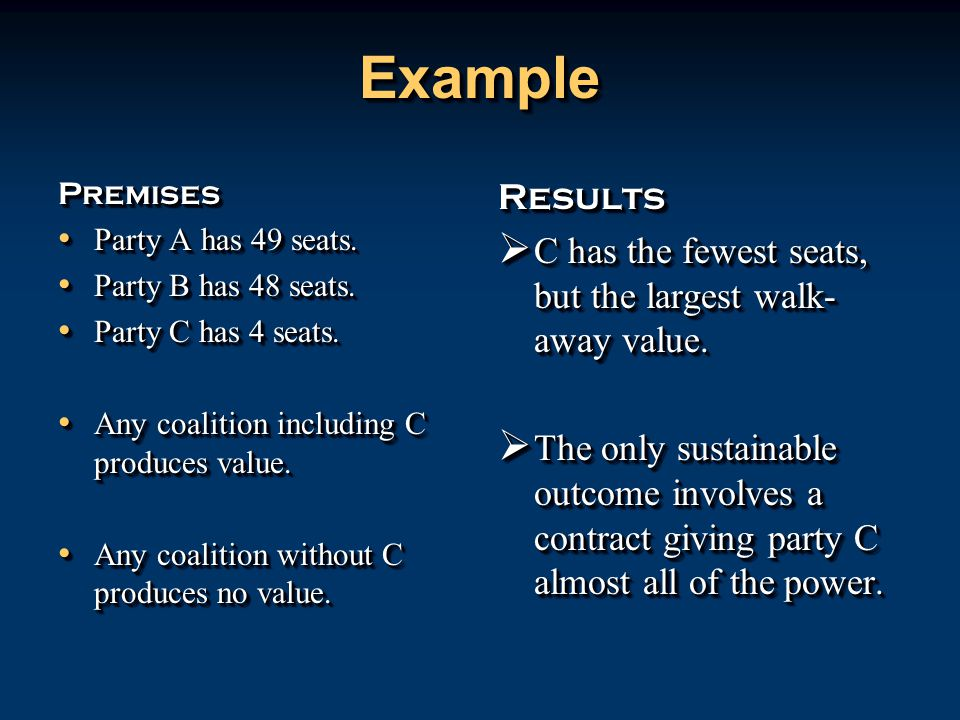 ExampleExample Premises Party A has 49 seats. Party A has 49 seats.