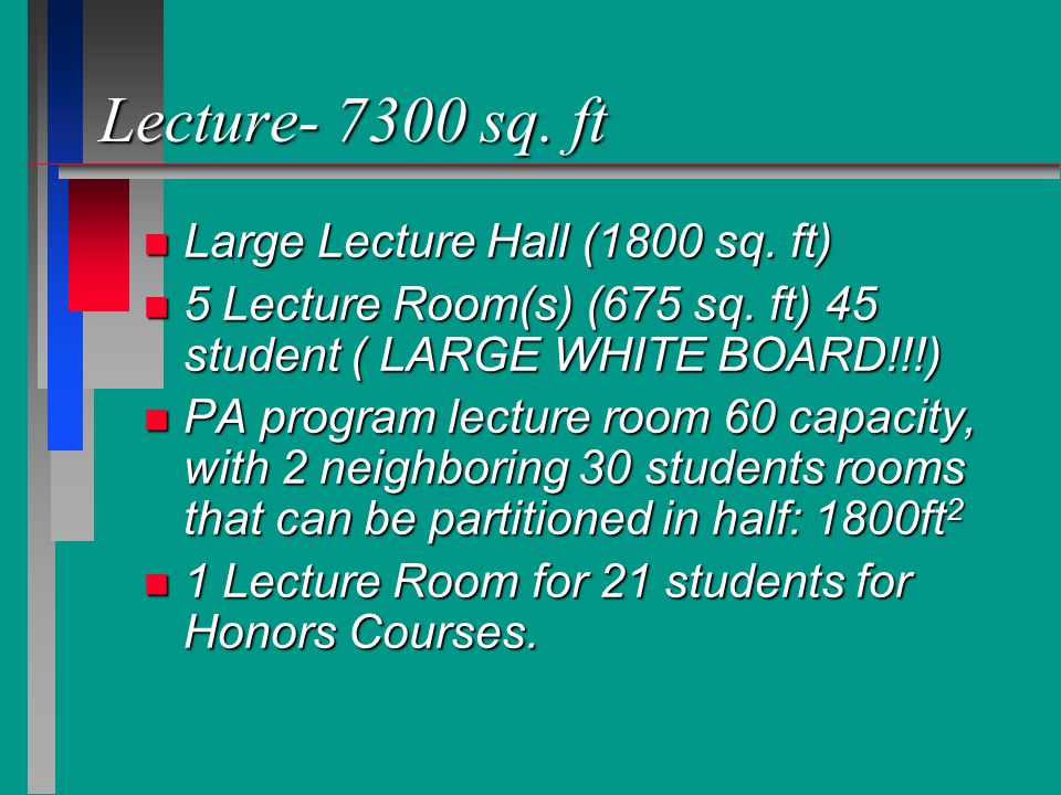 Lecture- 7300 sq. ft n Large Lecture Hall (1800 sq.
