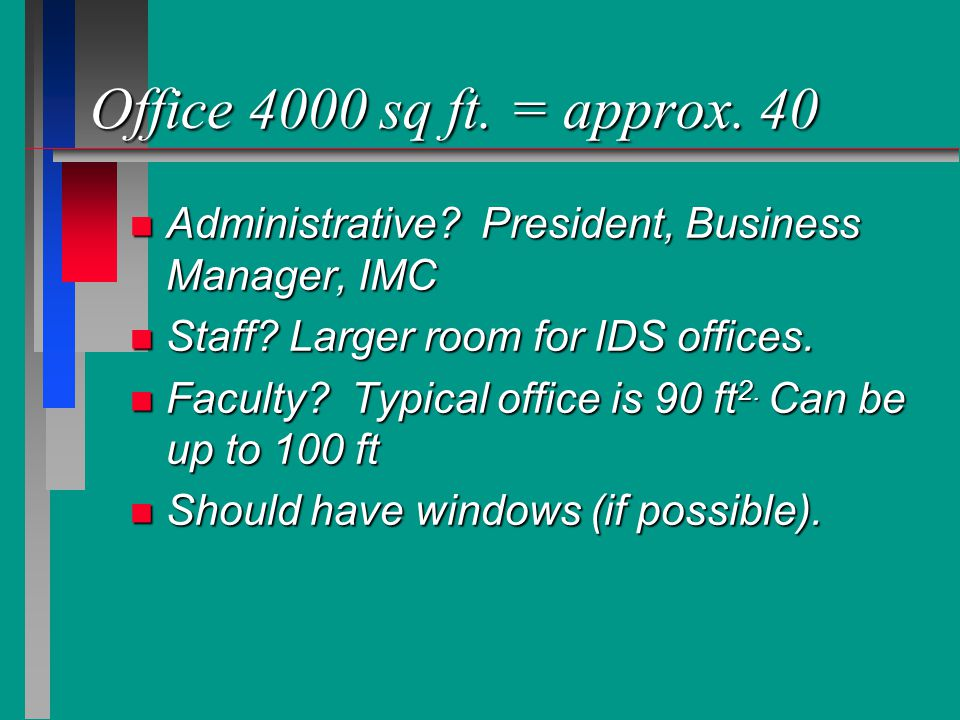 Office 4000 sq ft. = approx. 40 n Administrative.