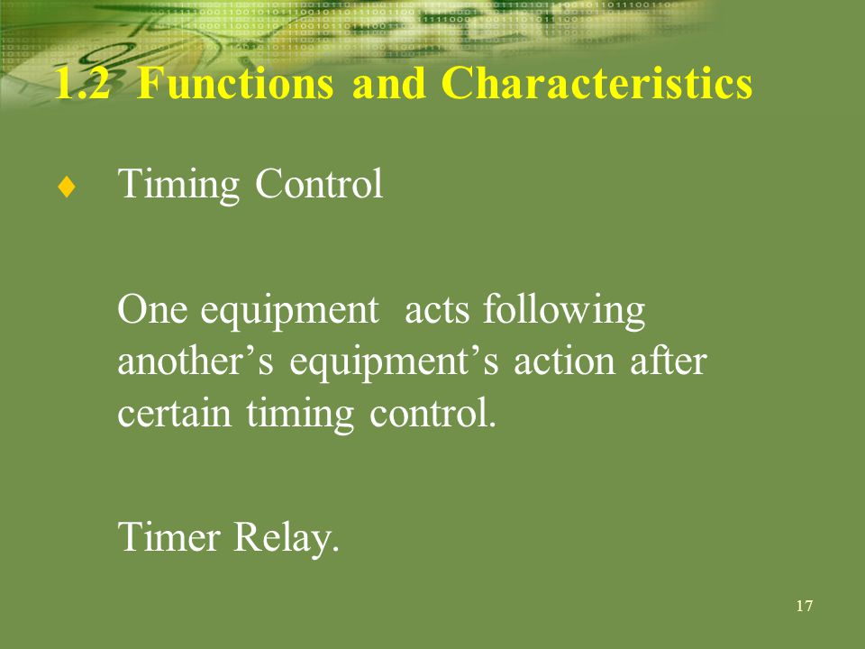 Functions and Characteristics Timing Control One equipment acts following anothers equipments action after certain timing control.