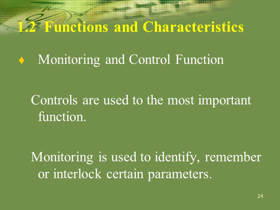 Functions and Characteristics Monitoring and Control Function Controls are used to the most important function.