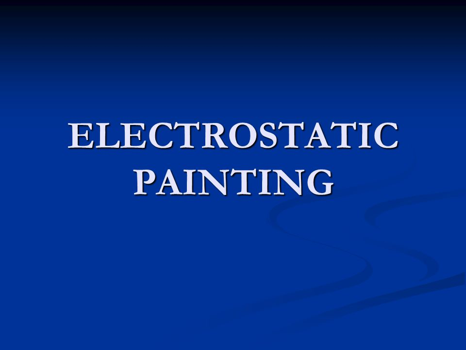 ELECTROSTATIC PAINTING