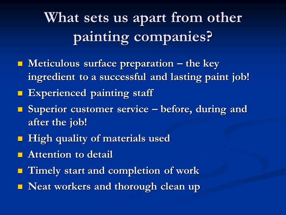 What sets us apart from other painting companies.