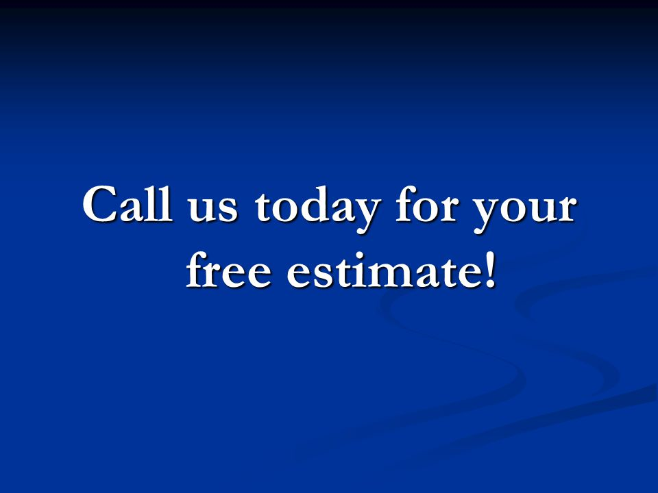 Call us today for your free estimate!