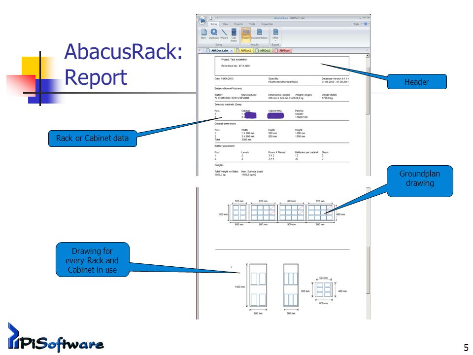 5 AbacusRack: Report Rack or Cabinet data Groundplan drawing Drawing for every Rack and Cabinet in use Header