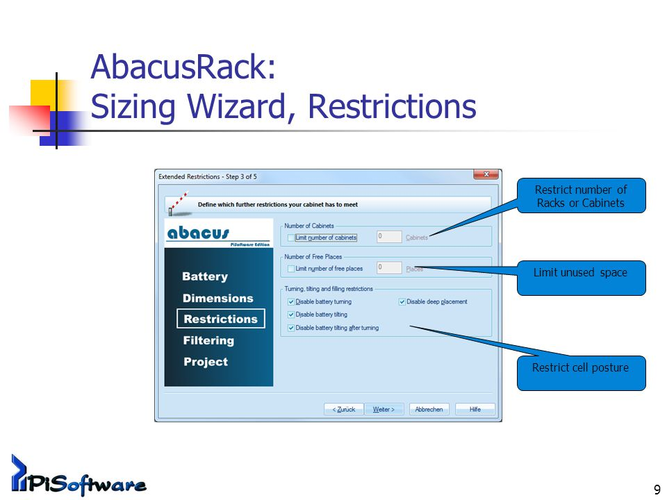 9 AbacusRack: Sizing Wizard, Restrictions Restrict number of Racks or Cabinets Limit unused space Restrict cell posture