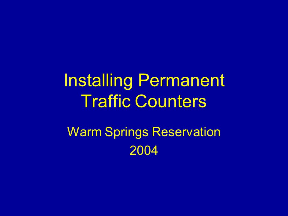 Installing Permanent Traffic Counters Warm Springs Reservation 2004