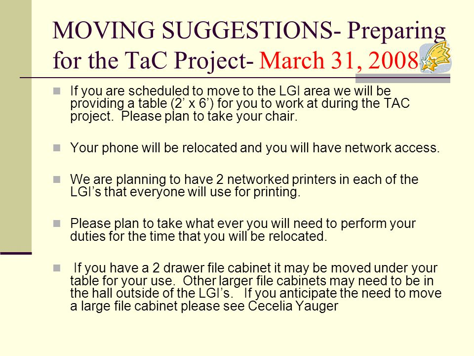 MOVING SUGGESTIONS- Preparing for the TaC Project- March 31, 2008 If you are scheduled to move to the LGI area we will be providing a table (2 x 6) for you to work at during the TAC project.