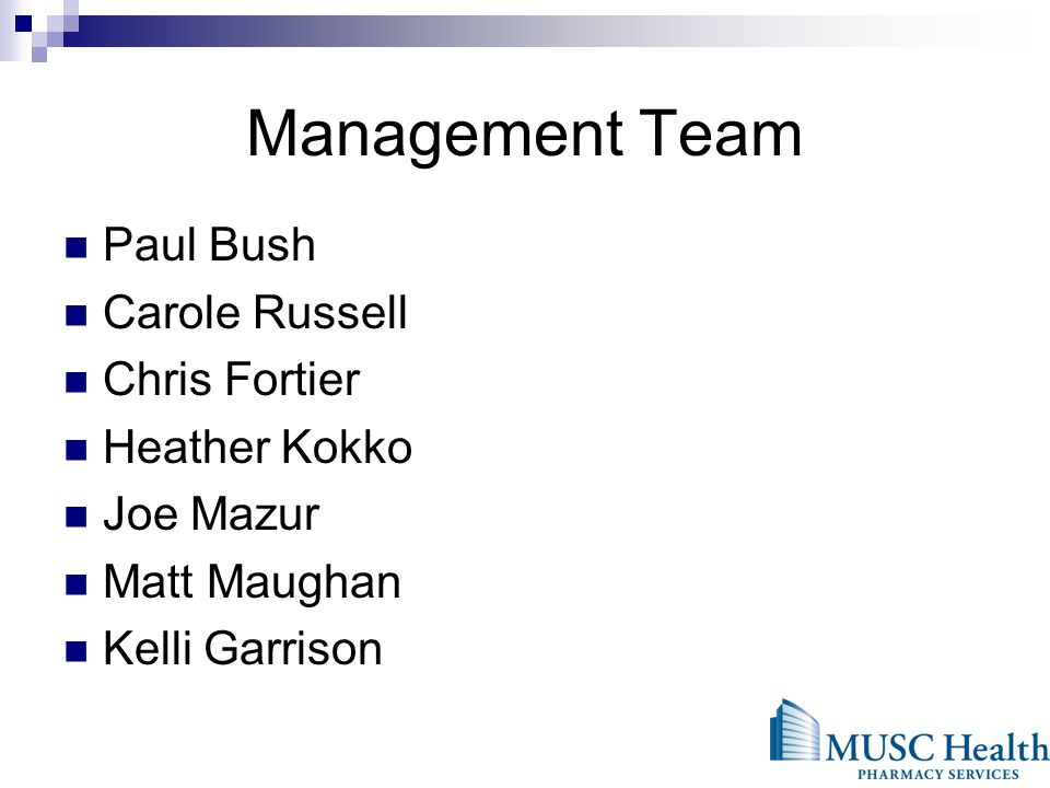 Management Team Paul Bush Carole Russell Chris Fortier Heather Kokko Joe Mazur Matt Maughan Kelli Garrison
