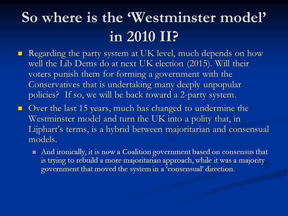 So where is the Westminster model in 2010 II.