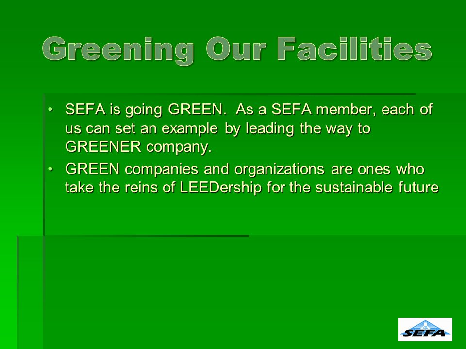 SEFA is going GREEN.
