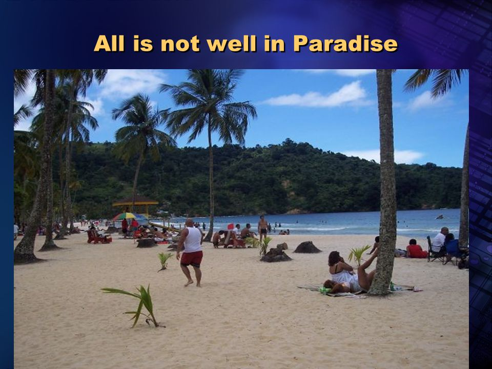 2005 Pan American Health Organization All is not well in Paradise