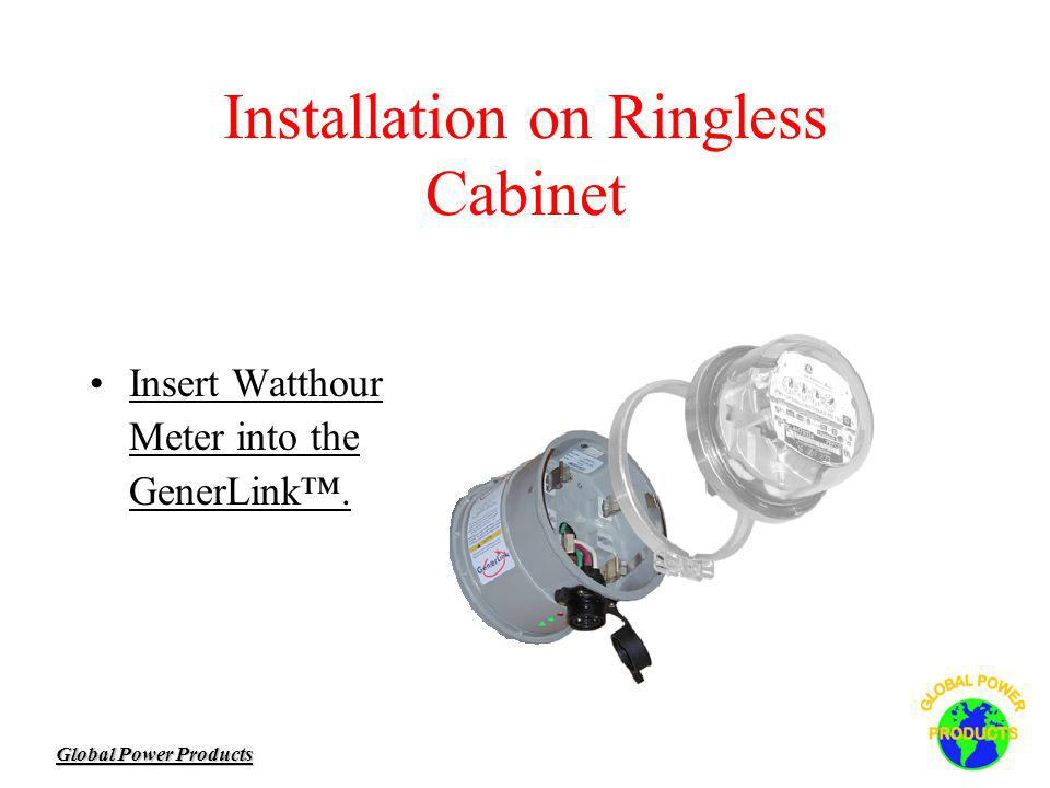 Global Power Products Installation on Ringless Cabinet Insert Watthour Meter into the GenerLink.